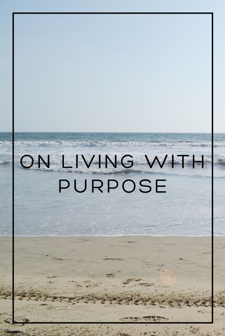 ON LIVING WITH PURPOSE